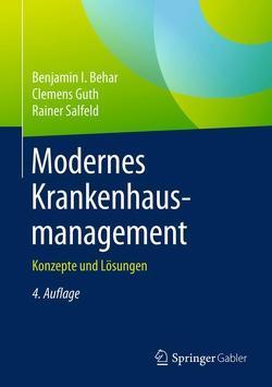 Modernes Krankenhausmanagement von Behar,  Benjamin I., Guth,  Clemens, Salfeld,  Rainer