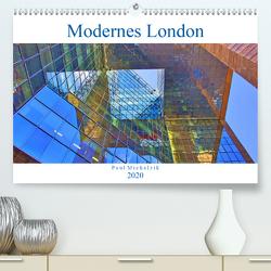 Modernes London (Premium, hochwertiger DIN A2 Wandkalender 2020, Kunstdruck in Hochglanz) von Michalzik,  Paul