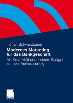 Modernes Marketing für das Bankgeschäft von Schwarzbauer,  Florian