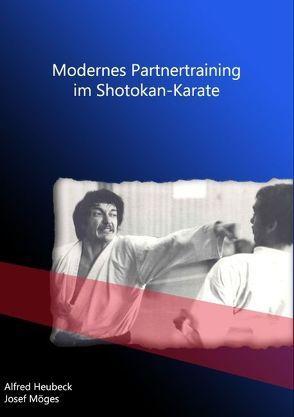 Modernes Partnertraining im Shotokan-Karate von Heubeck,  Alfred, Möges,  Josef