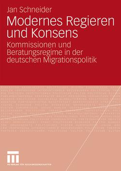 Modernes Regieren und Konsens von Schneider,  Jan