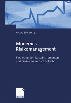 Modernes Risikomanagement von Eller,  Roland, Heinzel,  Detlef, Knobloch,  Peter, Lorenz,  Björn