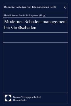 Modernes Schadensmanagement bei Großschäden von Koch,  Harald, Willingmann,  Armin