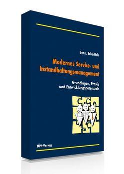Modernes Service- und Instandhaltungsmanagement (E-Book, PDF) von Benz,  Axel, Scheiffele,  Ralf H