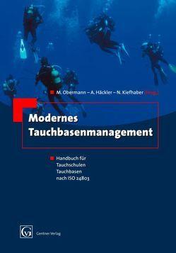 Modernes Tauchbasenmanagement von Häckler,  Andreas, Kiefhaber,  Nicole, Obermann,  Mirko
