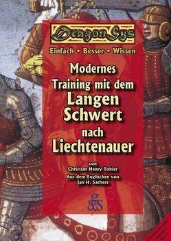 Modernes Training mit dem langen Schwert nach Liechtenauer von Sachers,  Jan H, Städtler-Ley,  Stefan, Tobler,  Christian H