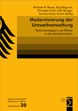 Modernisierung der Umweltverwaltung von Bauer,  Michael W, Bogumil,  Jörg, Ebinger,  Falk, Knill,  Christoph, Krapf,  Sandra, Reißig,  Kristin