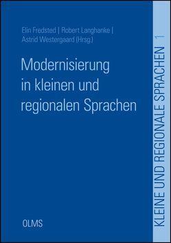 Modernisierung in kleinen und regionalen Sprachen von Fredsted,  Elin, Langhanke,  Robert, Westergaard,  Astrid
