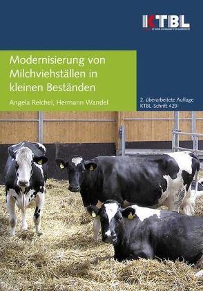 Modernisierung von Milchviehställen mit kleinen Beständen von Reichel,  Angela, Wandel,  Hermann