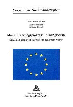 Modernisierungsprozesse in Bangladesh von Müller,  Hans Peter