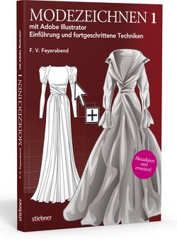 Modezeichnen 1 mit Adobe Illustrator von Feyerabend,  F. Volker