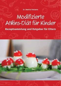 Modifizierte Atkins-Diät für Kinder von Dr. Perkams,  Beatrix