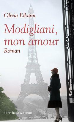 Modigliani, mon amour von Elkaim,  Olivia, Petrus,  Judith