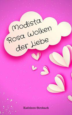 Modista Rosa Wolken der Liebe von Strobach,  Kathleen