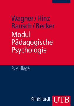 Modul Pädagogische Psychologie von Becker,  Brigitte, Hinz,  Arnold, Rausch,  Adly, Wagner,  Rudi F.
