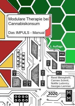 Modulare Therapie bei Cannabiskonsum – Das IMPULS-Manual von Lemmer,  Georges, Ludovicy,  Noëlle, Meneghetti,  René, Schmit,  Carmen
