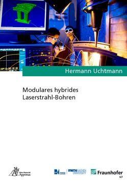 Modulares hybrides Laserstrahl-Bohren von Uchtmann,  Hermann
