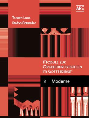 Module zur Orgelimprovisation im Gottesdienst von Antweiler,  Stefan, Laux,  Torsten