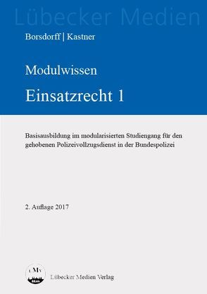 MODULWISSEN Einsatzrecht 1 von Borsdorff,  Anke, Kastner,  Martin
