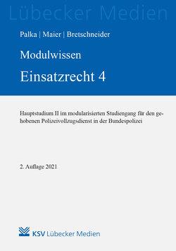 MODULWISSEN Einsatzrecht 4 von Bretschneider,  Harald, Maier,  Lennard, Palka,  Sophie C