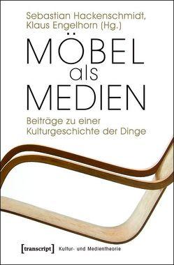 Möbel als Medien von Engelhorn,  Klaus, Hackenschmidt,  Sebastian