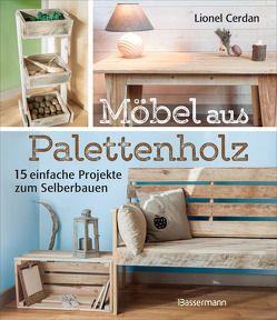 Möbel aus Palettenholz von Cerdan,  Lionel