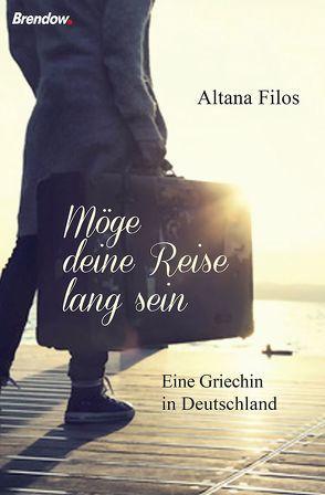 Möge deine Reise lang sein von Filos,  Altana
