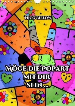 Möge die Popart mit dir sein … von Nico Bielow (Wandkalender 2019 DIN A4 hoch) von Bielow,  Nico