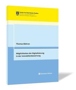 Möglichkeiten der Digitalisierung in der Immobilienbewertung von Bühren,  Thomas