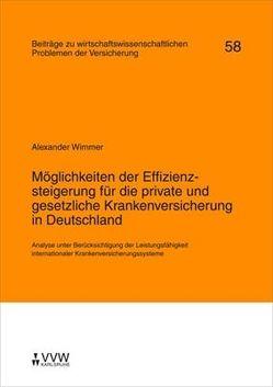 Möglichkeiten der Effizienzsteigerung für die private und gesetzliche Krankenversicherung in Deutschland von Helten,  Elmar, Richter,  Andreas, Wimmer,  Alexander