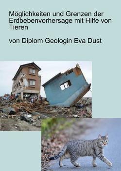 Möglichkeiten und Grenzen der Erdbebenvorhersage mit Hilfe von Tieren von Dust,  Eva