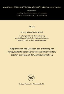 Möglichkeiten und Grenzen der Ermittlung von fertigungstechnischen Kennzahlen und Richtwerten von Wendt,  Klaus-Günter