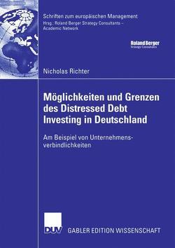 Möglichkeiten und Grenzen des Distressed Debt Investing in Deutschland von Eilenberger,  Prof. Dr. Guido, Richter,  Nicholas