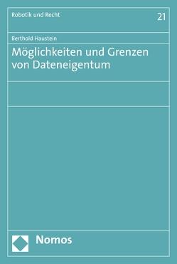 Möglichkeiten und Grenzen von Dateneigentum von Haustein,  Berthold