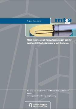 Möglichkeiten und Herausforderungen bei der taktilen 2D Rauheitsmessung auf Konturen von Kusnezowa,  Tatjana