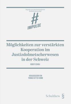 Möglichkeiten zur verstärkten Kooperation im Justizdolmetscherwesen in der Schweiz von Schibli,  Robert, Sutter-Somm,  Thomas