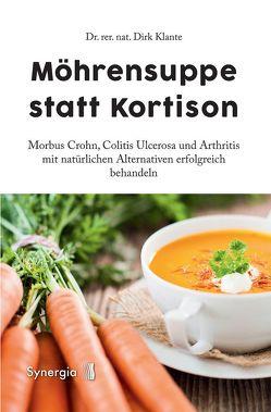Möhrensuppe statt Kortison von Klante,  Dr. rer. nat.,  Dirk