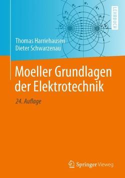 Moeller Grundlagen der Elektrotechnik von Harriehausen,  Thomas, Schwarzenau,  Dieter