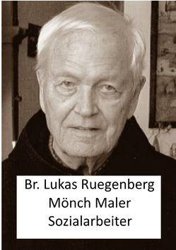 Mönch, Maler und Sozialarbeiter von Ruegenberg,  Lukas, Winfried ,  Ohlerth