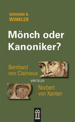 Mönch oder Kanoniker? von Winkler,  Gerhard B