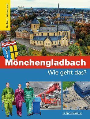 Mönchengladbach – Wie geht das? von Nusch,  Martin, Robyn-Fuhrmeister,  Frank, Steuermann,  Marcel