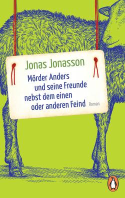Mörder Anders und seine Freunde nebst dem einen oder anderen Feind von Jonasson,  Jonas, Kuhn,  Wibke
