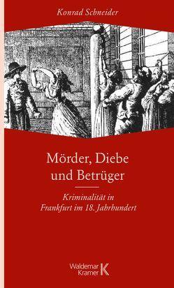 Mörder, Diebe und Betrüger von Schneider,  Konrad