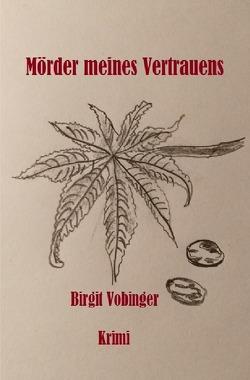 Mörder meines Vertrauens von Vobinger, Birgit