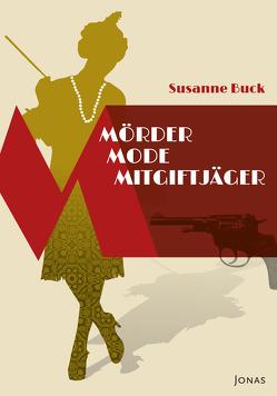 Mörder, Mode, Mitgiftjäger von Buck,  Susanne