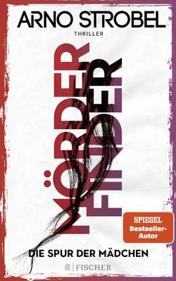 Mörderfinder – Die Spur der Mädchen von Strobel,  Arno