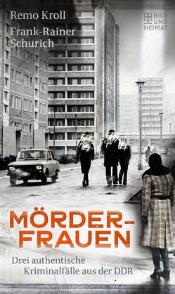 Mörderfrauen von Kroll,  Remo, Schurich,  Frank-Rainer