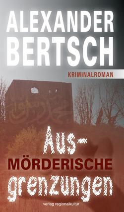 Mörderische Ausgrenzungen von Bertsch,  Alexander