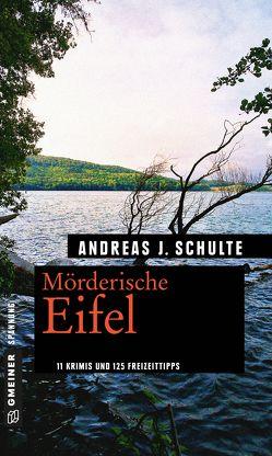 Mörderische Eifel von Schulte,  Andreas J.