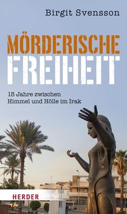 Mörderische Freiheit von Svensson,  Birgit